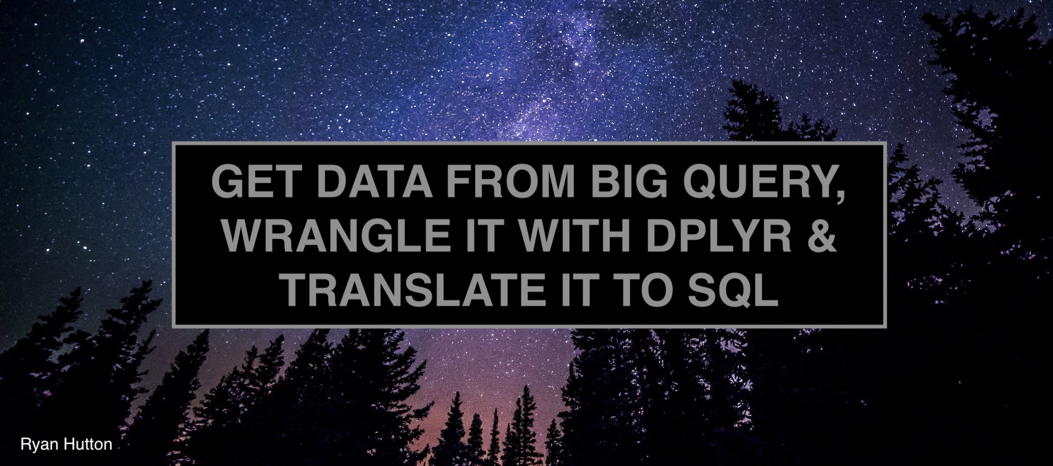 Connect to Big Query through dbConnect & translate dplyr to SQL